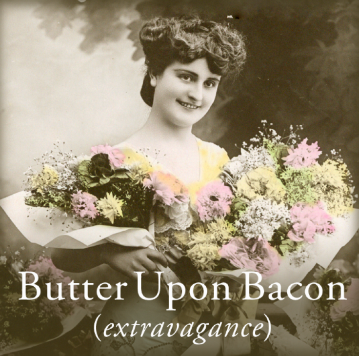 Butter upon Bacon
